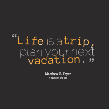1823180405-13126-life-is-a-trip-plan-your-next-vacation