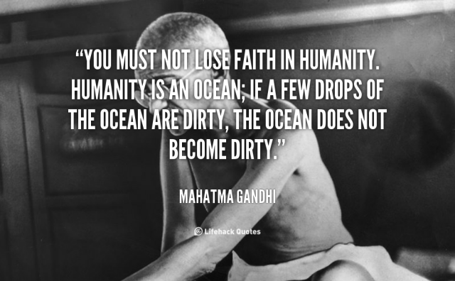quote-Mahatma-Gandhi-you-must-not-lose-faith-in-humanity-41746_3
